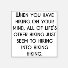 When You Have Hiking On Your Mind Sticker