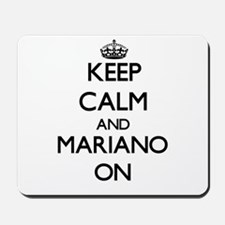 Keep Calm and Mariano ON Mousepad
