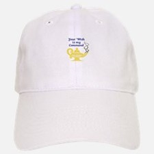 WISH IS MY COMMAND Baseball Baseball Baseball Cap