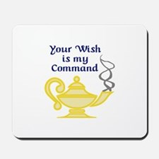 WISH IS MY COMMAND Mousepad