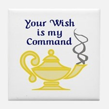 WISH IS MY COMMAND Tile Coaster