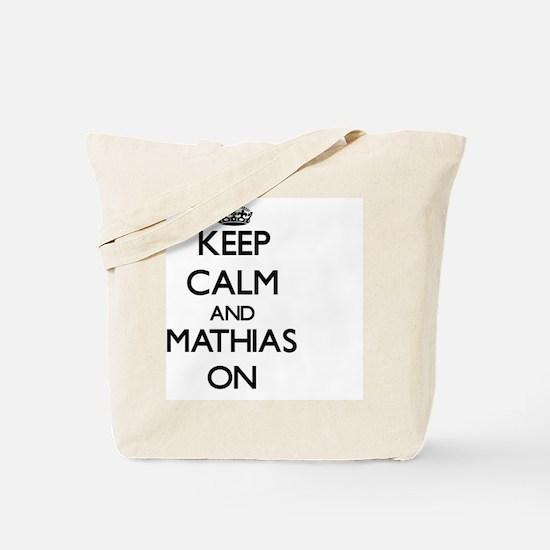 Keep Calm and Mathias ON Tote Bag