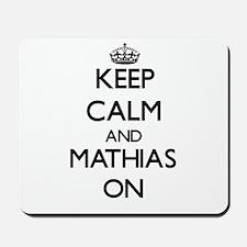 Keep Calm and Mathias ON Mousepad
