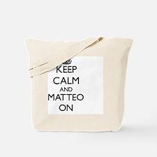 Keep Calm and Matteo ON Tote Bag