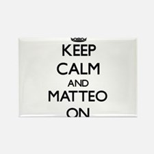 Keep Calm and Matteo ON Magnets