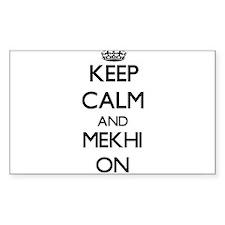 Keep Calm and Mekhi ON Decal
