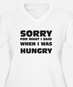 Sorry for being hungry Plus Size T-Shirt
