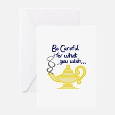 CAREFUL WHAT YOU WISH Greeting Cards