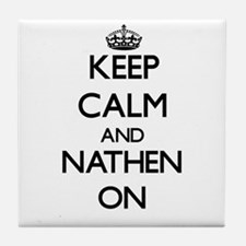Keep Calm and Nathen ON Tile Coaster