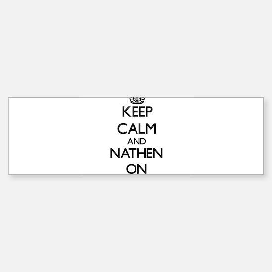 Keep Calm and Nathen ON Bumper Car Car Sticker
