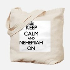 Keep Calm and Nehemiah ON Tote Bag
