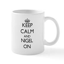 Keep Calm and Nigel ON Mugs