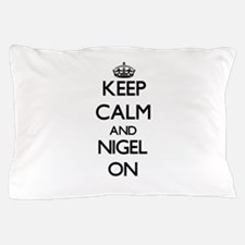 Keep Calm and Nigel ON Pillow Case