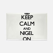 Keep Calm and Nigel ON Magnets