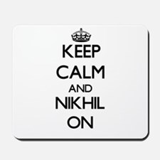 Keep Calm and Nikhil ON Mousepad