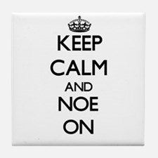 Keep Calm and Noe ON Tile Coaster