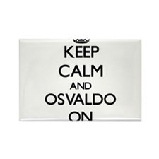 Keep Calm and Osvaldo ON Magnets