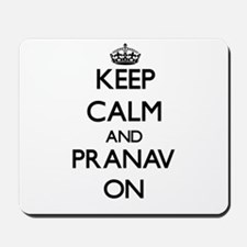 Keep Calm and Pranav ON Mousepad