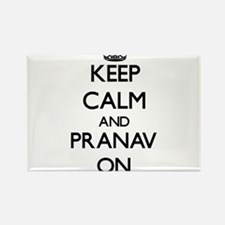 Keep Calm and Pranav ON Magnets