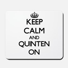 Keep Calm and Quinten ON Mousepad