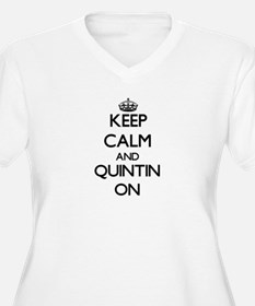 Keep Calm and Quintin ON Plus Size T-Shirt