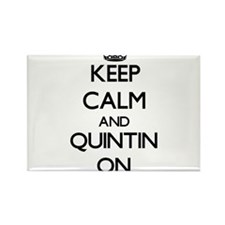 Keep Calm and Quintin ON Magnets