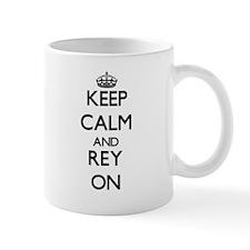 Keep Calm and Rey ON Mugs