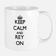 Keep Calm and Rey ON Mugs