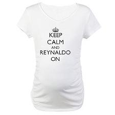 Keep Calm and Reynaldo ON Shirt