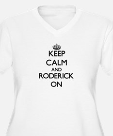 Keep Calm and Roderick ON Plus Size T-Shirt