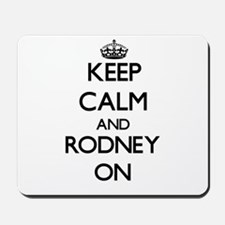 Keep Calm and Rodney ON Mousepad
