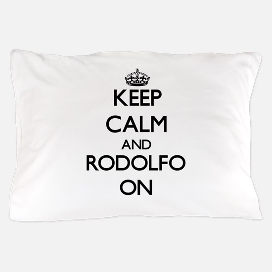 Keep Calm and Rodolfo ON Pillow Case