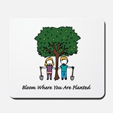 Bloom Where Planted Mousepad