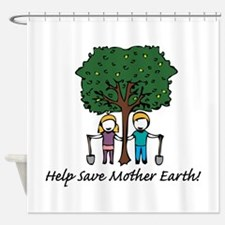 Help Mother Earth Shower Curtain