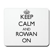 Keep Calm and Rowan ON Mousepad