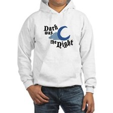 Dark was the Night Hoodie