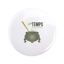 """Temps Are Rising 3.5"""" Button (100 pack)"""