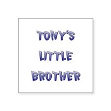 "TONY'S LITTLE BROTHER Square Sticker 3"" x 3"""