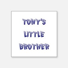 """TONY'S LITTLE BROTHER Square Sticker 3"""" x 3"""""""