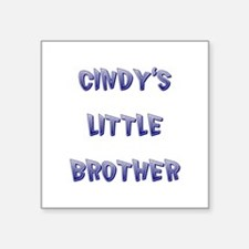"""CINDY'S LITTLE BROTHER Square Sticker 3"""" x 3"""""""