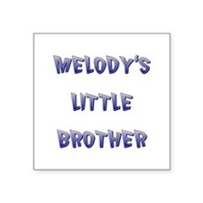 "MELODY'S LITTLE BROTHER Square Sticker 3"" x 3"""