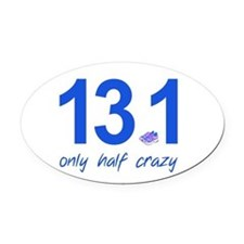 13.1 Only Half Crazy Oval Car Magnet