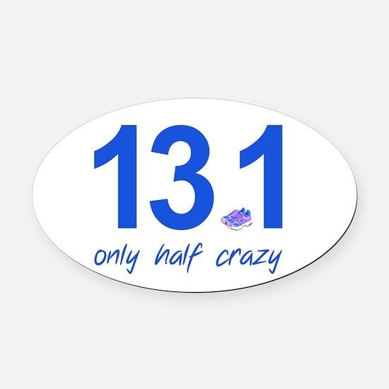 13.1 Only Half Crazy Oval Car Magnet