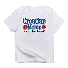 Croatian Moms Are The Best Infant T-Shirt