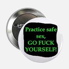 "Practice Safe Sex... 2.25"" Button"