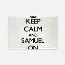 Keep Calm and Samuel ON Magnets