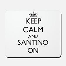Keep Calm and Santino ON Mousepad