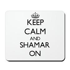 Keep Calm and Shamar ON Mousepad