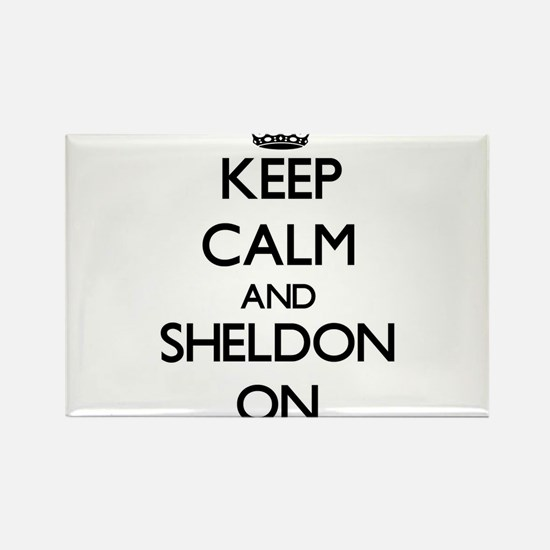 Keep Calm and Sheldon ON Magnets