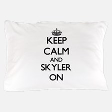 Keep Calm and Skyler ON Pillow Case